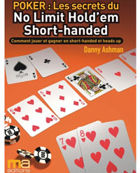 Les secrets du No Limit Hold'em Short-Handed